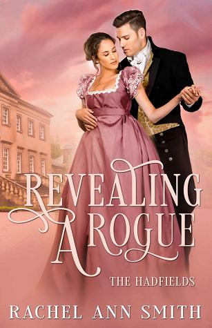 Revealing a Rogue: Steamy Regency Romance (The Hadfields Book 1)