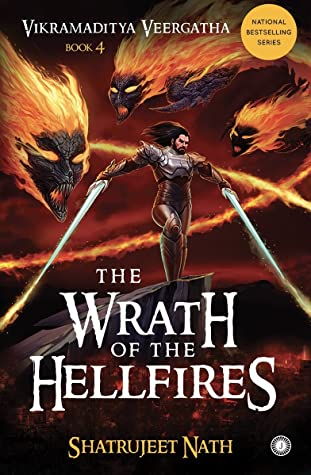 The Wrath of the Hellfires (Vikramaditya Veergatha, #4)