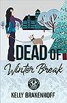 Dead of Winter Break (Cassandra Sato #3)