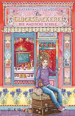 Die Glücksbäckerei: Die magische Schule (The Bliss Bakery, #8)