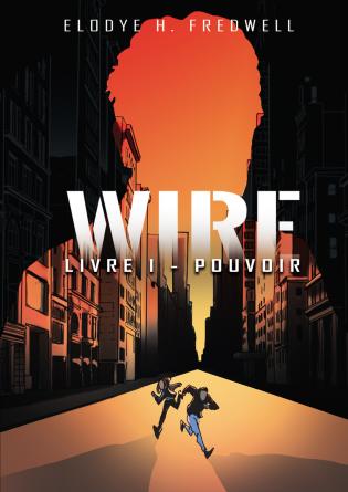 Wire Livre 1 - Le Pouvoir