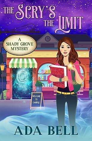 The Scry's the Limit (A Shady Grove Mystery, #2)