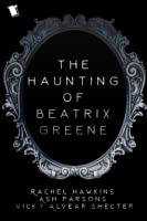 The Haunting of Beatrix Greene: Vol. 1
