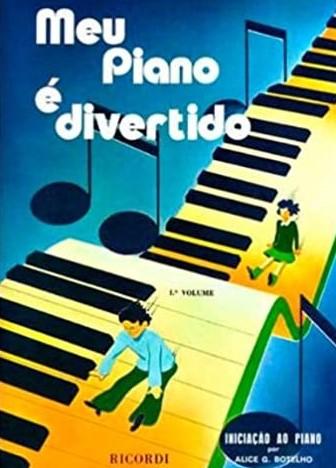 Meu Piano É Divertido - Volume 1 Alice G. Botelho