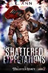 Shattered Expectations (Forgotten Legacy, #2)