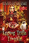 Eggnog Trifle Trouble by Addison Moore