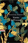 Vento dell'ovest by Samantha Harvey