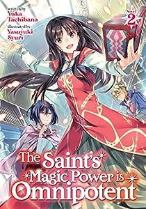 The Saint's Magic Power is Omnipotent (Light Novel) Vol. 2