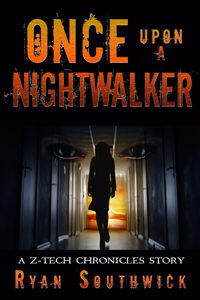 Once Upon a Nightwalker (A Z-Tech Chronicles Story)