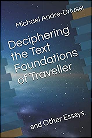 Deciphering the Text Foundations of Traveller by Michael Andre-Driussi