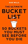 The Ultimate Bucket List by Dixe Wills