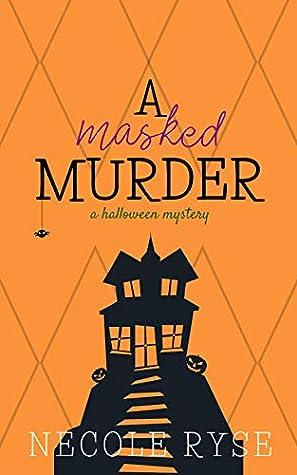 A Masked Murder: A Halloween Novella (Holiday Shorts, #4)