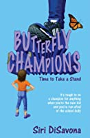 BUTTERFLY CHAMPIONS Time to Take a Stand