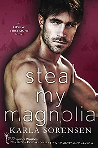 Steal My Magnolia (Love at First Sight, #3)