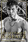 Desecrated Essence (Desecrated Duet, #2)