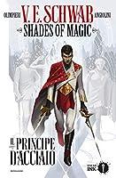 Shades of Magic Vol. 1: Il Principe d'acciao
