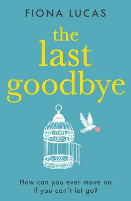 The Last Goodbye: A Novel