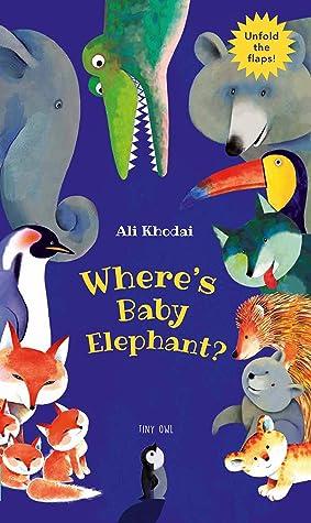 Where's Baby Elephant? by Ali Khodai