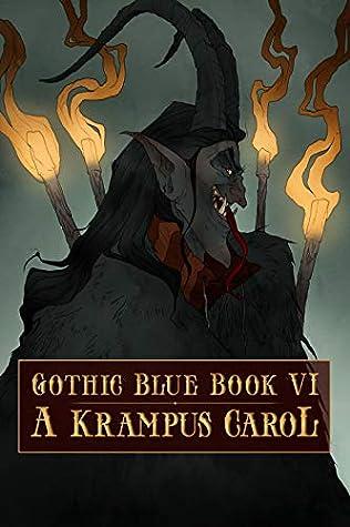 A Krampus Carol: Gothic Blue Book VI