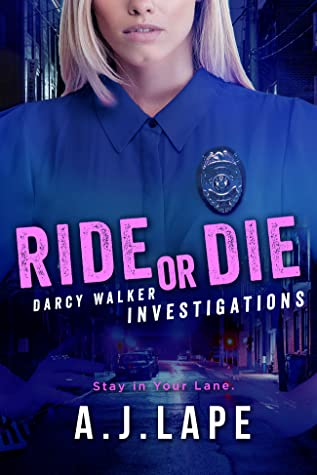 Ride or Die: A Crime Fiction Thriller (Darcy Walker Investigations #1)