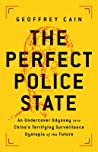 The Perfect Police State: An Undercover Odyssey into China's Terrifying Surveillance Dystopia of the Future