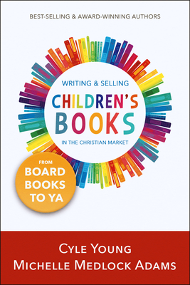 Writing and Selling Children's Books in the Christian Market: from Board Books to YA