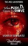 When Push Comes to Shove: Readomania Singles (The Mo Mysteries Book 1)
