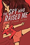 The Spy Who Raised Me by Ted Anderson