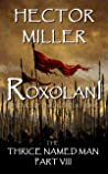 Roxolani (The Thrice Named Man, #8)