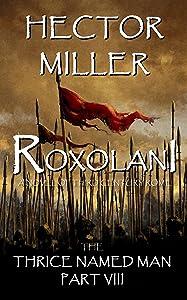 Roxolani (The Thrice Named Man, #8)