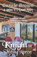 Knight in Shining Apron (An Appleton, WV Romantic Mystery, #2)