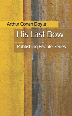 His Last Bow - Publishing People Series