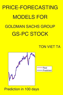 Price-Forecasting Models for Goldman Sachs Group GS-PC Stock