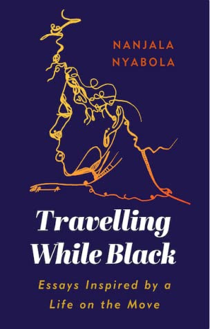 Travelling While Black: Essays Inspired by a Life on the Move