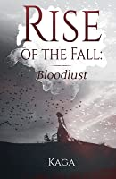 Rise of the Fall: Bloodlust