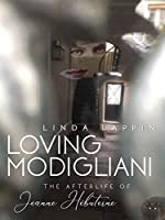 Loving Modigliani: The Afterlife of Jeanne Hébuterne