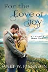 For the Love of Joy (Coastal Hearts #5)