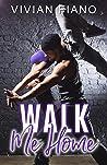 Walk Me Home by Vivian Fiano