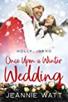 Once Upon a Winter Wedding by Jeannie Watt