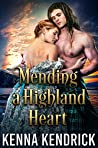 Mending a Highland Heart: Scottish Medieval Highlander Romance (English Roses of Duart Castle Book 2)
