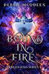 Bound in Fire (Dragon King #2)