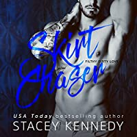 Skirt Chaser (Filthy Dirty Love #2)