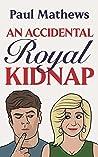 An Accidental Royal Kidnap (Royally Funny #1)