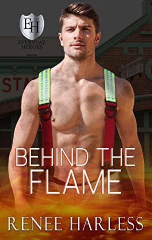 Behind the Flame (Home in Carson, #3; The Everyday Heroes World)