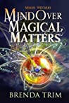 Mind Over Magical Matters (Midlife Witchery, #2)