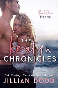 Stalk Me (The Keatyn Chronicles, #1)