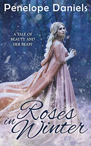 Roses in Winter: A Tale of Beauty and Her Beast