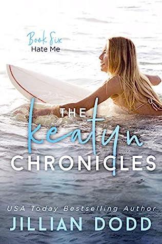 Hate Me (The Keatyn Chronicles, #6)