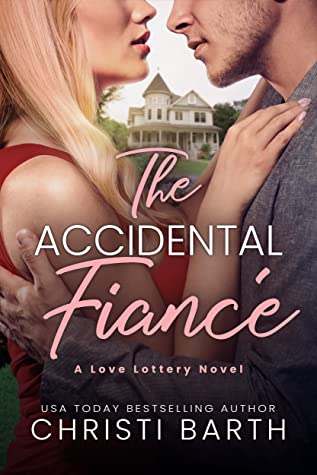 The Accidental Fiance (Love Lottery, #1)