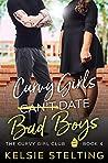 Curvy Girls Can't Date Bad Boys (The Curvy Girls Club #4)